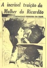 A incr+¡vel trai+º+úo da mulher do Ricard+úo