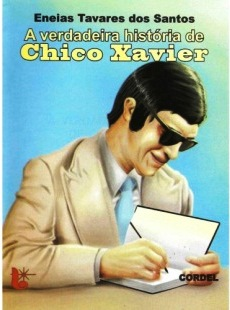 A Verdadeira hist+¦ria de Chico Xavier
