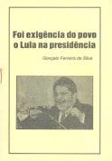 Foi exig+¬ncia do povo o Lula na presid+¬ncia