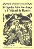 O Ca+ºador Jo+úo Mendon+ºa e o tribunal da floresta