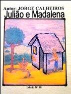 Juli+úo e Madalena